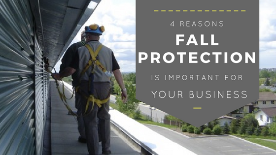 4 Major Reasons Fall Protection is Important for your Biz