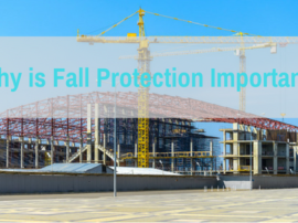 Why is Fall Protection Important?